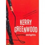 Review: Earthly Delights, by Kerry Greenwood