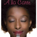 Review:  A La Carte, by Tanita S. Davis